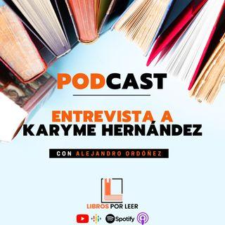 5- Entrevista a la actriz Karyme Hernández
