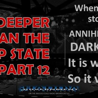DEEPER THAN THE DEEP STATE PART 12 ANNIHILATING RADICAL EVIL