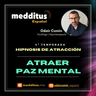 #115 Hipnosis para Atraer Paz Mental | Hipnosis de Atracción | Odair Comin