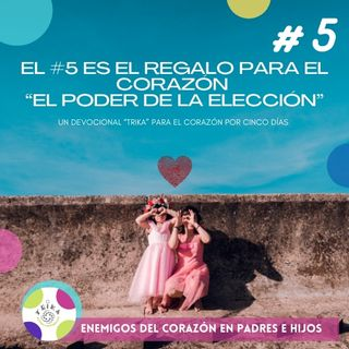 """#5 REGALO AL CORAZÓN """"EL PODER DE LA ELECCIÓN """""""