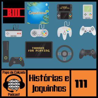 Papo de Calçada #111 Histórias e Joguinhos