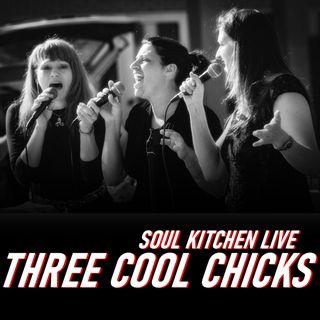 Soul Kitchen Live - Three Cool Chicks