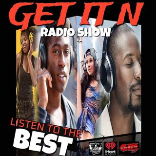 Get It N Radio - Episode 20