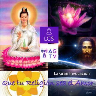 #104 Que tu Religión sea el Amor (La Gran Invocación)