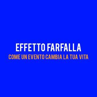 EFFETTO FARFALLA : Come un evento CAMBIA la Tua VITA
