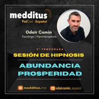 #88 Hipnosis para tener Abundancia y Prosperidad | Odair Comin