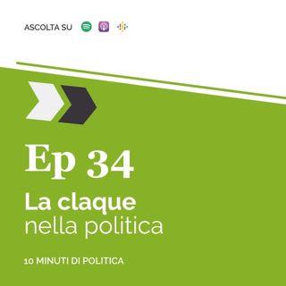 EP 34 - La claque nella politica