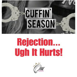 (S4E17) Cuffin' Season: Rejection...Ugh It Hurts!