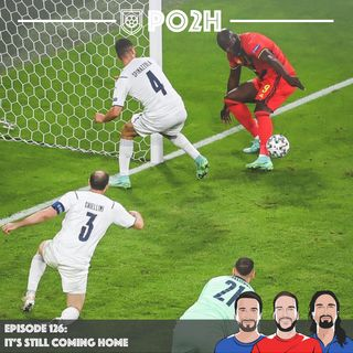 Episode 126: It's Still Coming Home