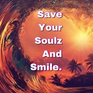 SaveYourSoulzAndSmile