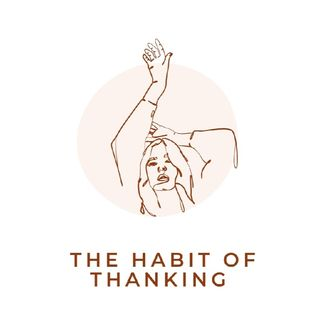 Ep 4 - The Habit of Thanking
