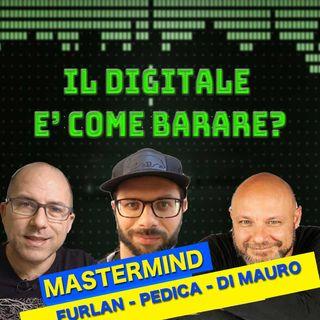 EPISODIO SPECIALE MASTERMIND - Il digitale e'come barare?