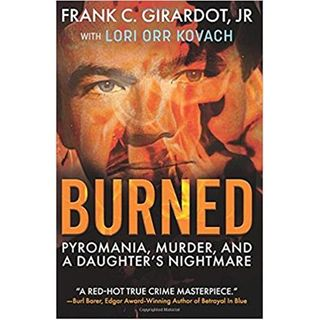 BURNED-Frank C. Girardot Jr.