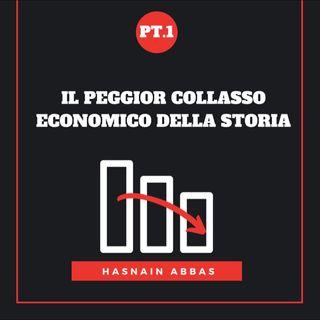 IL PEGGIOR COLLASSO ECONOMICO DEGLI ULTIMI TEMPI