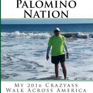 Big Blend Radio: Jim Ostdick - Palomino Nation: My 2016 Crazyass Walk Across America