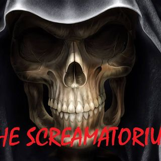 THE SCREAMATORIUM - Episode 7 - 10/21/20