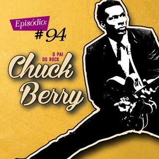 Troca o Disco #94: Chuck Berry - O pai do rock