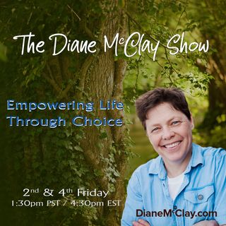 """Ignite Your Purpose"" (by Choice) With Diane McClay and Special Guest, Dr. Alise Cortez"