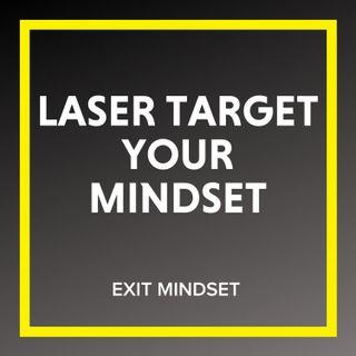 Laser Target Your Mindset
