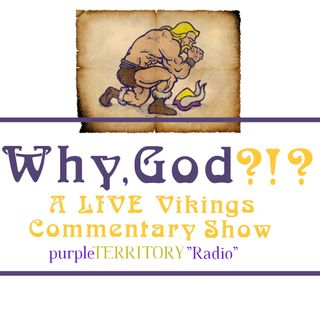 Why, God? A LIVE Vikings Commentary Show