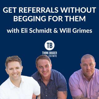 Get Referrals without Begging | Eli Schmidt & Will Grimes