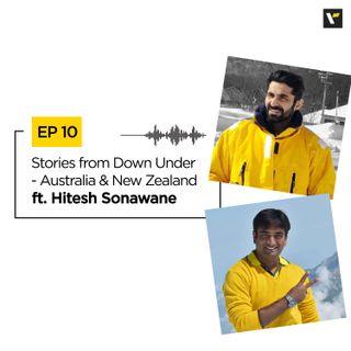 Ep 10: Stories from Down Under - Australia & New Zealand ft. Hitesh Sonawane