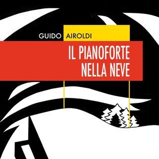 """Guido Airoldi """"Il pianoforte nella neve"""""""