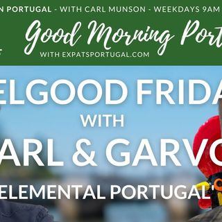 Feelgood Friday: Elemental Portugal with Carl & Garvo on the GMP!