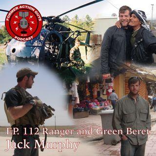 Ep. 112 - Jack Murphy - Army Ranger, Green Beret, Investigative Journalist, Podcast Host