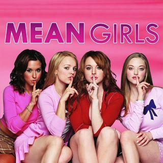 Episode 18 - Mean Girls