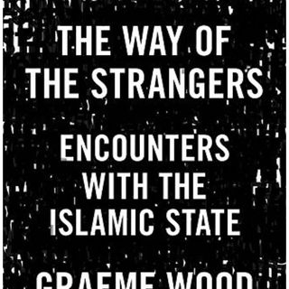 A briefing on Being among ISIS with Graeme Wood