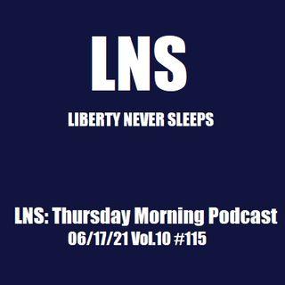 LNS: Thursday Morning Podcast 06/17/21 Vol.10 #115