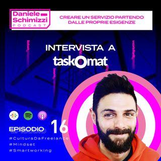 Episodio 16 | Creare un servizio partendo dalle proprie esigenze - Intervista a Taskomat