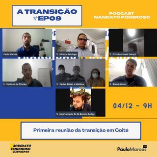 #ep09 - Tudo sobre a reunião da transição em Coité com Paulo marcos