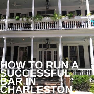 How to run a successful bar in Charleston