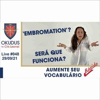 #048 - Aumente seu vocabulário em Inglês rápido - 'EMBROMATION' Será que funciona_