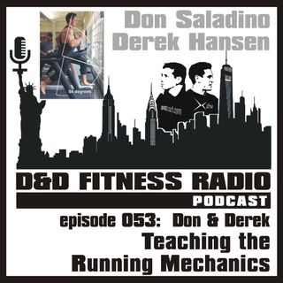 Episode 053 - Don and Derek:  Teaching the Running Mechanics