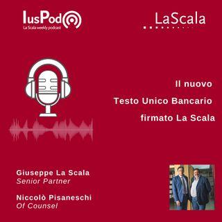 Ep. 107 IusPod - Il nuovo Testo Unico Bancario firmato La Scala