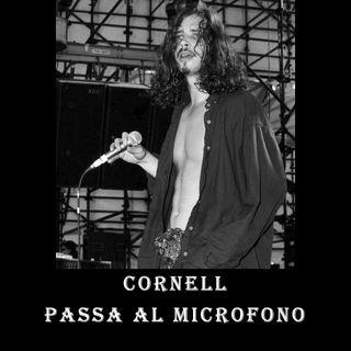 Cornell passa al microfono