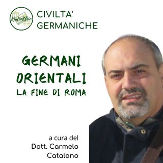 Civiltà Germaniche: Germani Orientali - la fine di Roma