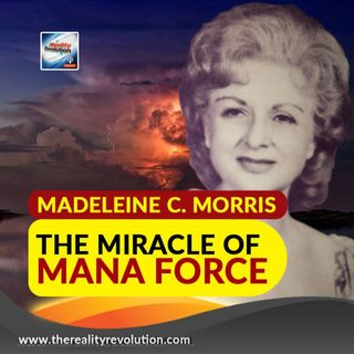 Madeleine C. Morris - The Miracle Of Mana Force