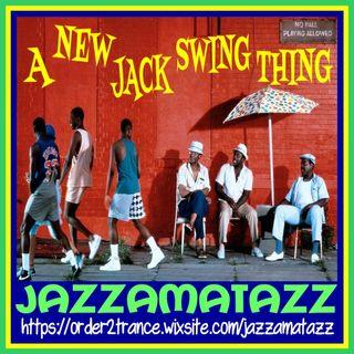 Jazzamatazz -A New Jack Swing Thing (1hr)