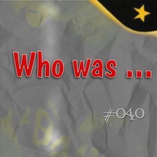 Who was ... (#040)