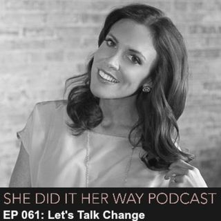 SDH 061: Let's Talk Change with Whitney Reynolds