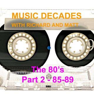 Music decades - the 80s part 2 - 85-89