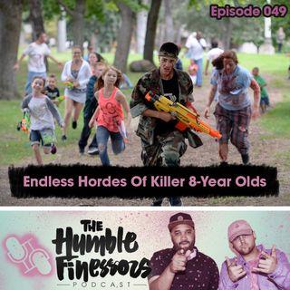 049 - Endless Hordes Of Killer 8-Year Olds