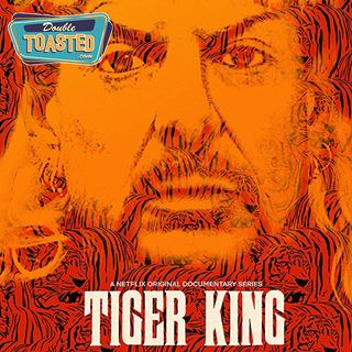 TIGER KING  - Double Toasted Audio Review