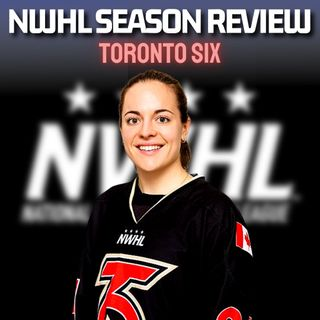 NWHL Season Review - TORONTO SIX! With Sarah-Eve Coutu-Godbout