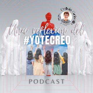 Una reflexión del #yotecreo