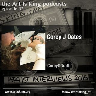 Art Is King podcast 052 - Corey J Oates